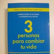 Libros de segunda mano: 3 PERSONAS PARA CAMBIAR TU VIDA. TRES PERSONAS PARA CAMBIAR TU VIDA. KEITH FERRAZZI. ED. ZENITH. Lote 178950052