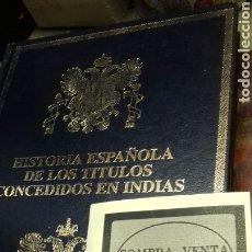 Libros de segunda mano: HISTORIA ESPAÑOLA DE LOS TITULOS CONCEDIDOS EN INDIAS. VOL III. Lote 178953517