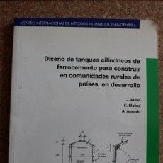 Libros de segunda mano: DISEÑO DE TANQUES CILÍNDRICOS DE FERROCEMENTO PARA CONSTRUIR EN COMUNIDADES RURALES DE PAÍSES EN... . Lote 178960100