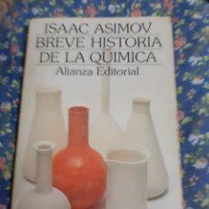 Libros de segunda mano: LIBRO: BREVE HISTORIA DE LA QUIMICA DE ISAAC ASIMOV .. Lote 178960321