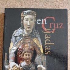 Libros de segunda mano: LAS EDADES DEL HOMBRE. ENCRUCIJADAS. CATEDRAL DE ASTORGA 2000. . Lote 178960742