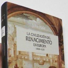 Libros de segunda mano: LA CIVILIZACIÓN DEL RENACIMIENTO EN EUROPA. 1450-1620 - JOHN HALE. Lote 178962575