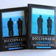 Libros de segunda mano: DICCIONARIO DE ETNOGRAFIA VASCA. CULTURA TRADIICONAL. EUSKALDUNAK. ETOR-OSTOA 1999 2 TOMOS. COMPLETA. Lote 178965657