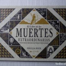 Libros de segunda mano: EL LIBRO DE LAS MUERTES EXTRAORDINARIAS HISTORIAS REALES DE VIDAS TRUCADAS.CECILIA RUIZ NUEVO. Lote 178971340