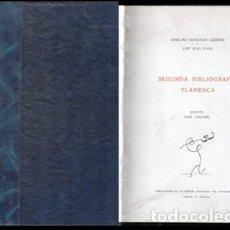 Libros de segunda mano: SEGUNDA BIBLIOGRAFIA FLAMENCA - GLEZ. CLIMENT, ANSELMO / BLAS VEGA, JOSE - A-FLA-0974. Lote 178974058