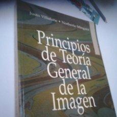 Libros de segunda mano: PRINCIPIOS DE TEORÍA GENERAL DE LA IMAGEN JUSTO VILLAFAÑE Y NORBERTO MINGUEZ. Lote 178974321