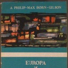 Libros de segunda mano: PHILIP, A., BORN, MAX Y OTROS: EUROPA Y EL MUNDO DE HOY.. Lote 178975358