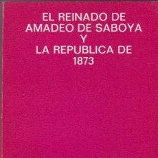Libros de segunda mano: PI Y MARGALL, FRANCISCO: EL REINADO DE AMADEO DE SABOYA Y LA PRIMERA REPUBLICA DE 1873. . Lote 178979586