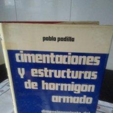 Libros de segunda mano: 23-CIMENTACIONES Y ESTRUCTURAS DE HORMIGON ARMADO, DIMENSIONADO, TOMO II, PABLO PADILLA, 1971. Lote 178985852