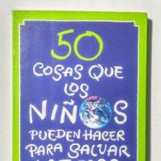 Libros de segunda mano: 50 COSAS QUE LOS NIÑOS PUEDEN....1992.. Lote 178986246