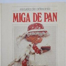 Libros de segunda mano: MIGA DE PAN. ESCUELA DE ARTESANÍA.. Lote 178989598