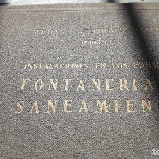 Libros de segunda mano: INSTALACIONES EN LOS EDIFICIOS. FONTANERÍA Y SANEAMIENTO. (ED. DOSAT 1950). Lote 178989816