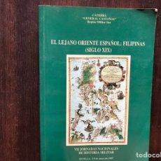 Libros de segunda mano: EL LEJANO ORIENTE ESPAÑOL: FILIPINAS SIGLO XIX. Lote 178991588