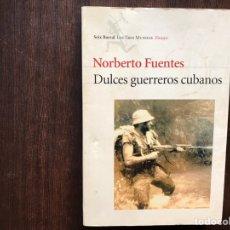 Libros de segunda mano: DULCES GUERREROS CUBANOS. NORBERTO FUENTES. Lote 178991640