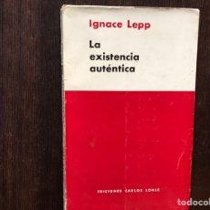Libros de segunda mano: LA EXISTENCIA AUTÉNTICA. IGNACE LEPP. Lote 178991681