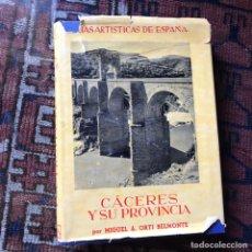 Libros de segunda mano: CÁCERES Y SU PROVINCIA. MIGUEL A. ORTÍ BELMONTE. GUÍAS ARTÍSTICAS DE ESPAÑA. 1954. Lote 178992031