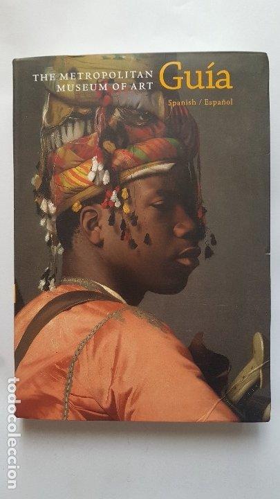THE METROPOLITAN MUSEUM OF ART - GUIA - SPANISH / ESPAÑOL - 2016 (Libros de Segunda Mano - Bellas artes, ocio y coleccionismo - Otros)