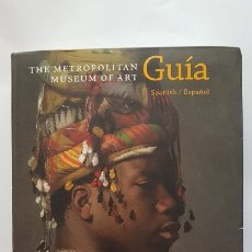 Libri di seconda mano: THE METROPOLITAN MUSEUM OF ART - GUIA - SPANISH / ESPAÑOL - 2016. Lote 179004011