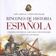 Libros de segunda mano: RINCONES DE HISTORIA ESPAÑOLA, DE LEÓN ARSENAL Y FERNANDO PRADO. ED. EDAF, 2008. . Lote 179013663