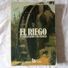 Libros de segunda mano: EL RIEGO, SU IMPLANTACIÓN Y SUS TÉCNICAS, F. DOMINGUEZ GARCÍA-TEJERO, ED. DOSSAT 1986. Lote 179017232