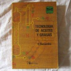 Libros de segunda mano: TECNOLOGÍA DE ACEITES Y GRASAS, E. BERNARDINI 1981. Lote 179017341