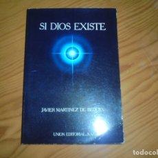 Livros em segunda mão: SI DIOS EXISTE. LA LIBERTAD Y EL MAS ALLA. JAVIER MARTINEZ DE BEDOYA. UNION EDITORIAL, 1ª EDC. 1983. Lote 179025195