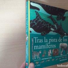 Libros de segunda mano: TRAS LA PISTA DE LOS MAMIFEROS (BIBLIIOTECA ITERATIVA, MUNDO MARAVILLOSO). Lote 179025545