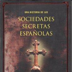 Libros de segunda mano: ARSENAL Y SANCHIZ : UNA HISTORIA DE LAS SOCIEDADES SECRETAS ESPAÑOLAS (ZENITH, 2006) . Lote 179029451