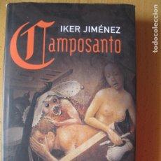 Libros de segunda mano: CAMPOSANTO.- IKER JIMÉNEZ.- CÍRCULO DE LECTORES.- 2005. Lote 179030378