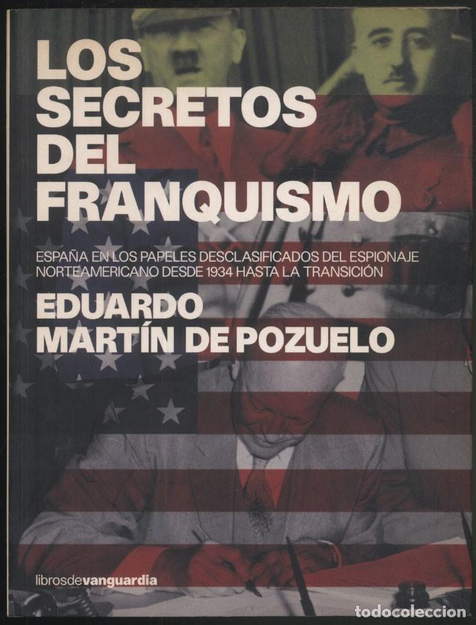 LOS SECRETOS DEL FRANQUISMO .- EDUARDO MARTIN DE POZUELO (Libros de Segunda Mano - Historia - Otros)