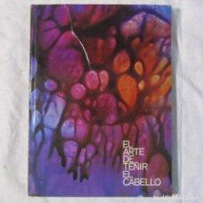 Libros de segunda mano: EL ARTE DE TEÑIR EL CABELLO 1971 WELLA. Lote 179041296