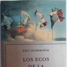 Libros de segunda mano: LOS ECOS DE LA MARSELLESA, AUTOR: ERIC HOBSBWM (ED. CRITICA, SEGUNDA EDICIÓN 2018). Lote 179043997