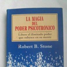Libros de segunda mano: LA MAGIA DEL PODER PSICOTRONICO. Lote 179050431