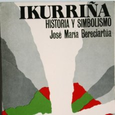 Libros de segunda mano: (BANDERA VASCA) IKURRIÑA, HISTORIA Y SIMBOLISMO (SABINO ARANA EUSKADI EUSKAL HERRIA). Lote 179064006
