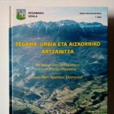 Libros de segunda mano: ZEGAMA, URBIA ETA AIZKORRIKO ARTZAINTZA - EL PASTOREO EN ZEGAMA, URBIA Y AIZKORRI - EN EUSKERA . Lote 179064511