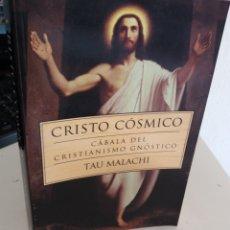 Libros de segunda mano: CRISTO CÓSMICO. CÁBALA DEL CRISTIANISMO GNÓSTICO - MALACHI, TAU / ESCASÍSIMO. Lote 179075757