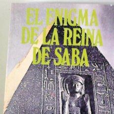 Libros de segunda mano: MAURICE Y PAULETTE DERIBERE - EL ENIGMA DE LA REINA DE SABA. Lote 161433834