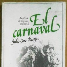 Libros de segunda mano: JULIO CARO BAROJA, EL CARNAVAL, ANÁLISIS HISTÓRICO-CULTURAL, TAURUS. Lote 179091227