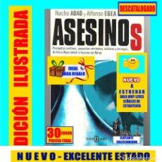 Libros de segunda mano: ASESINOS NACHO ABAD ALFONSO EGEA PSICÓPATAS CONFESOS PRESUNTOS CRIMINALES WANNINKHOF ASESINO NAIPE. Lote 179092883