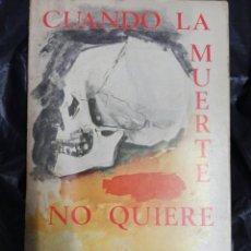 Libros de segunda mano: CUANDO LA MUERTE NO QUIERE. Lote 179109903