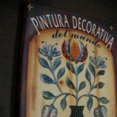 Libros de segunda mano: PINTURA DECORATIVA DEL MUNDO. Lote 179110302