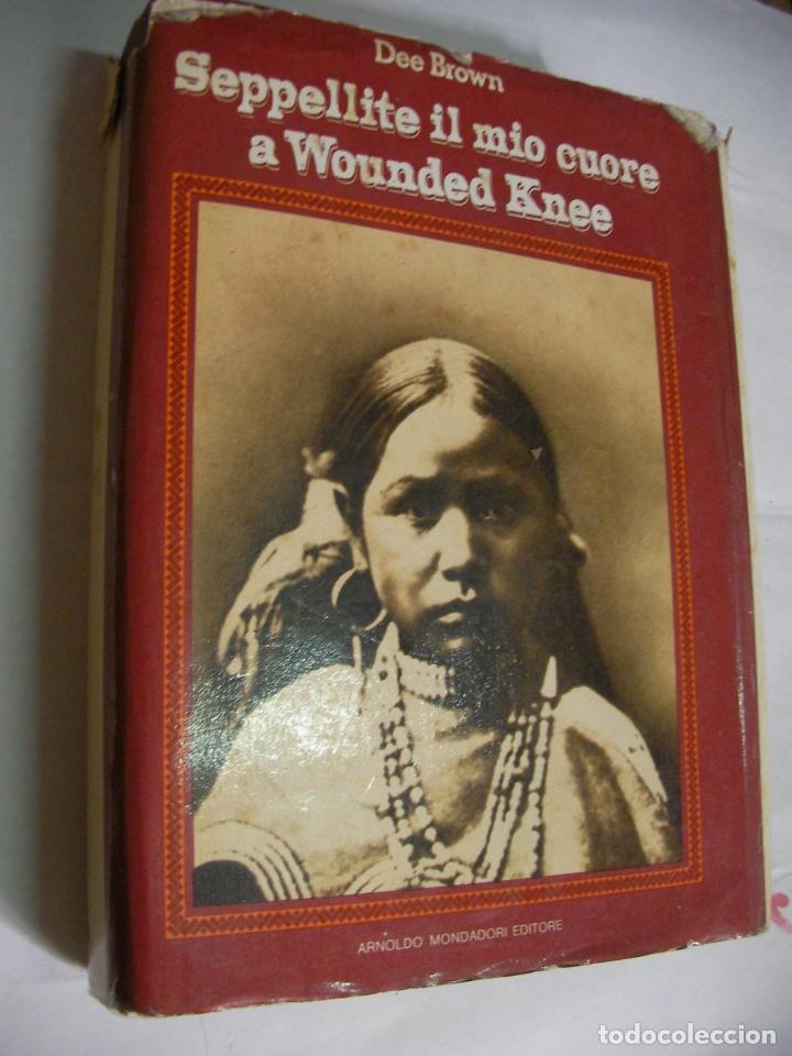 ENTERRAD MI CORAZON EN WOUNDED KNEE (EN ITALIANO) - DEE BROWN - HISTORIA DE LOS INDIOS AMERICANOS (Libros de Segunda Mano - Historia - Otros)