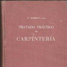 Libros de segunda mano: TRATADO PRACTICO DE LA CARPINTERIA. E. BARBEROT. EDITORIAL GUSTAVO GILI.BARCELONA 1952. Lote 179112961