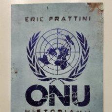 Libros de segunda mano: ONU. HISTORIA DE LA CORRUPCIÓN - ERIC FRATTINI - ATANOR EDICIONES - 2011. Lote 179119942