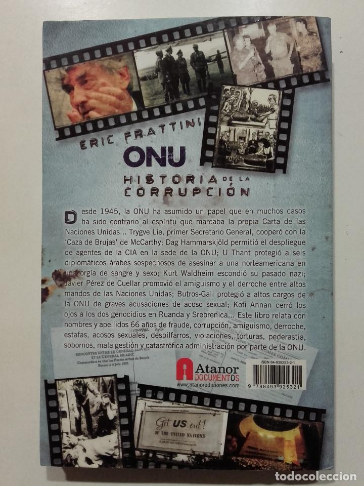 Libros de segunda mano: ONU. HISTORIA DE LA CORRUPCIÓN - ERIC FRATTINI - ATANOR EDICIONES - 2011 - Foto 2 - 179119942