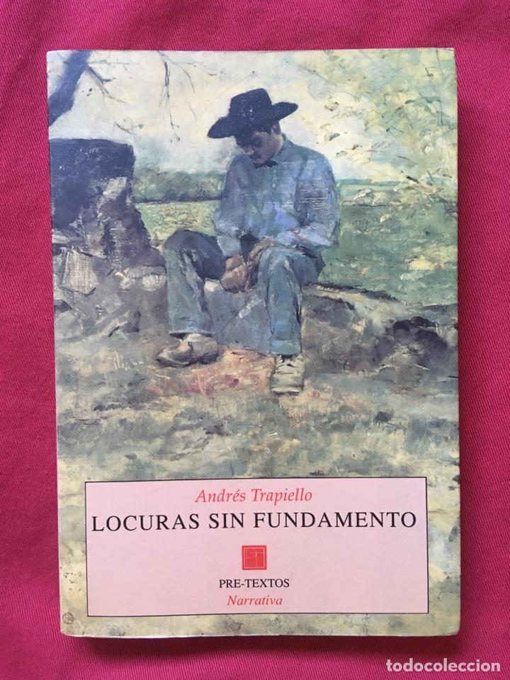 LOCURAS SIN FUNDAMENTO, ANDRÉS TRAPIELLO, PRIMERA EDICIÓN. (Libros de Segunda Mano (posteriores a 1936) - Literatura - Otros)