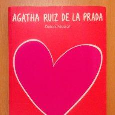 Libros de segunda mano: AGATHA RUIZ DE LA PRADA / DOLORS MASSOT / 2008. EUNSA / DEDICADO POR LA AUTORA. Lote 179123583