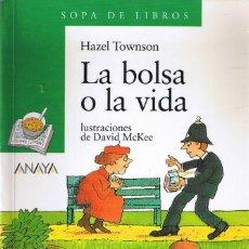 Libros de segunda mano: LA BOLSA O LA VIDA - HAZEL TOWNSON - SOPA DE LIBROS - ANAYA. Lote 179128891