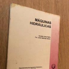 Libros de segunda mano: MAQUINAS HIDRAULICAS - GONZALO LOPEZ PATIÑO - 1999. Lote 179137728
