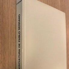 Libros de segunda mano: LA ESCULTURA DE PABLO SERRANO - EDUARDO WESTERDAHL - 1977. Lote 179143542